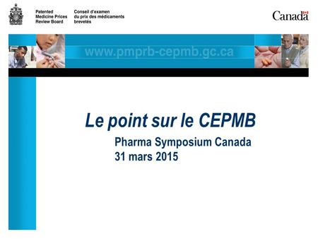 Le point sur le CEPMB Pharma Symposium Canada 31 mars 2015.