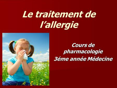 Le traitement de l'allergie
