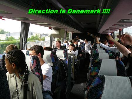 Direction le Danemark Direction le Danemark !!!!.