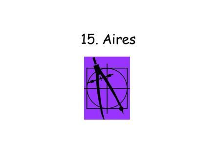 15. Aires.