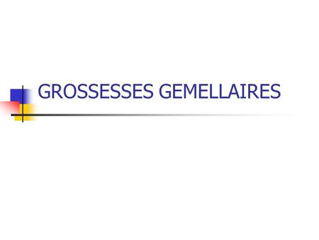 GROSSESSES GEMELLAIRES