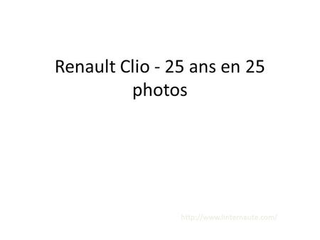 Renault Clio - 25 ans en 25 photos
