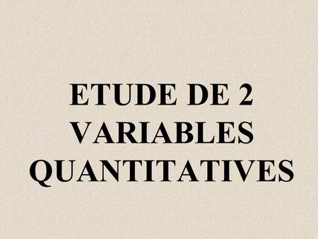 ETUDE DE 2 VARIABLES QUANTITATIVES