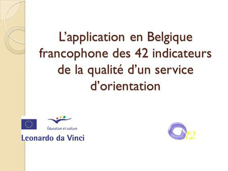 L'application en Belgique francophone des 42 indicateurs de la qualité d'un service d'orientation.