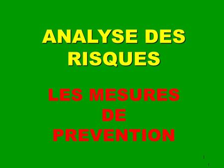 1 ANALYSE DES RISQUES 1 LES MESURES DE PREVENTION.