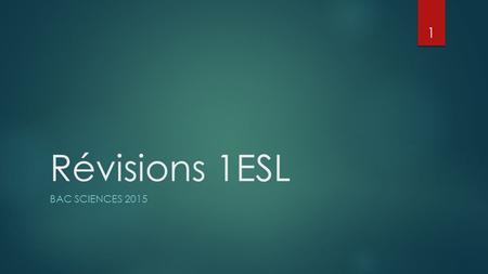 Révisions 1ESL BAC Sciences 2015.