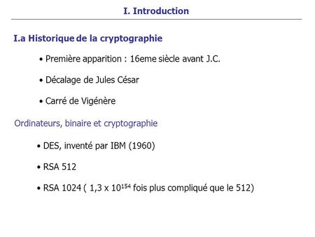 I. Introduction I.a Historique de la cryptographie