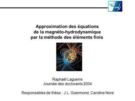 Approximation des équations de la magnéto-hydrodynamique