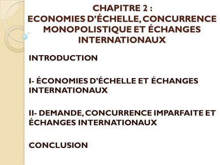 Introduction   I- économies d'échelle et échanges  internationaux