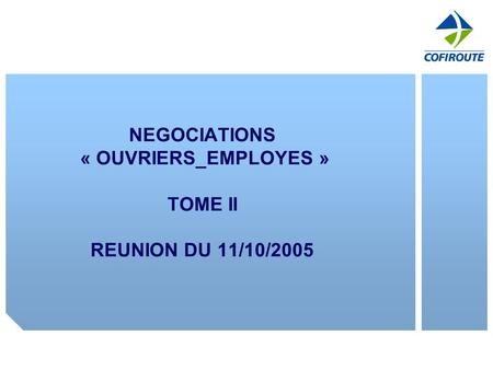 NEGOCIATIONS « OUVRIERS_EMPLOYES » TOME II REUNION DU 11/10/2005.