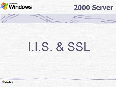 I.I.S. & SSL 2000 Server. J.RIDET-BTS ARLE-Windows 2000 IIS - Windows2000 Introduction - Cryptage Les trames circulant sur un réseau n'étant pas cryptées.