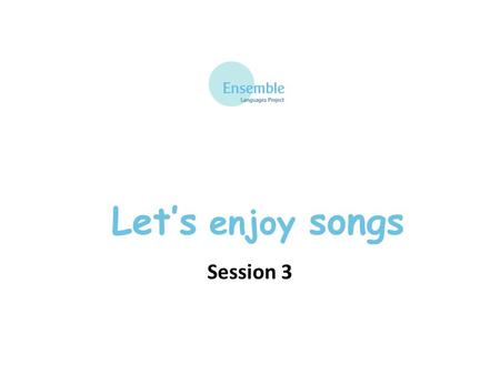 Let's enjoy songs Session 3.