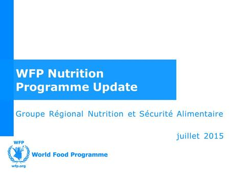 WFP Nutrition Programme Update
