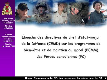 Human Resources in the CF / Les ressources humaines dans les FC Non Public Property Board of Directors Meeting 14 Oct 2003 Conseil d'administration des.