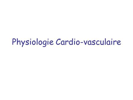 Physiologie Cardio-vasculaire