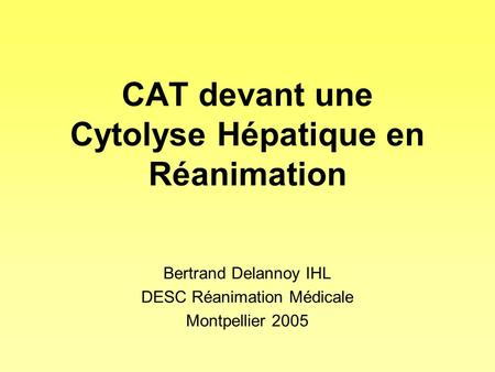 CAT devant une Cytolyse Hépatique en Réanimation