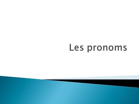 Subject pronouns usually begin a sentence. They tell what the person or thing is doing. In French they are as follows Je- I nous- we Tu – you (informal)
