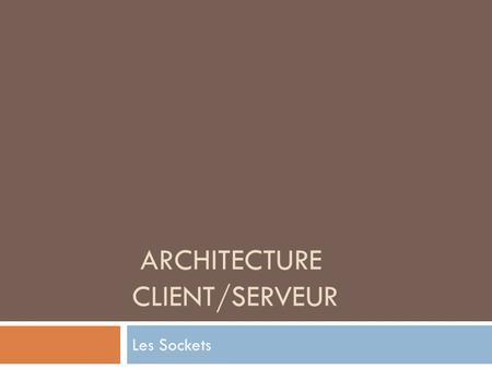 D veloppement d application client serveur ppt t l charger for Architecture client serveur