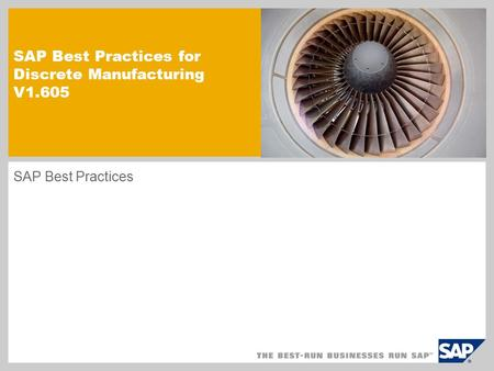 SAP Best Practices for Discrete Manufacturing V1.605 SAP Best Practices.
