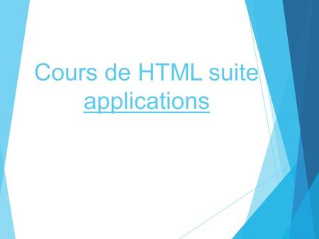 Cours de HTML suite applications