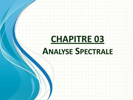 CHAPITRE 03 Analyse Spectrale