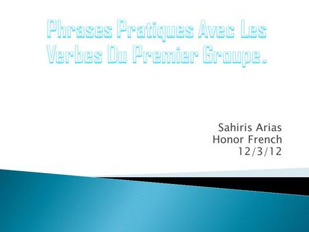 Sahiris Arias Honor French 12/3/12. French/ EnglishPicture  Mon frère parle français très bien.  ( my brother speaks French very well.) Parle.