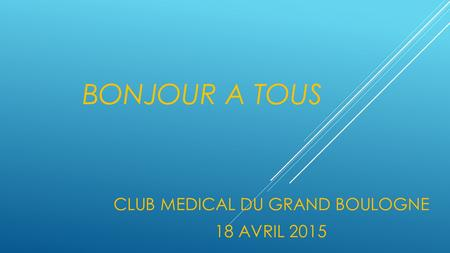 CLUB MEDICAL DU GRAND BOULOGNE 18 AVRIL 2015
