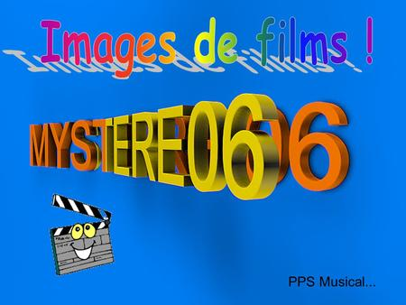 Images de films ! PPS Musical....