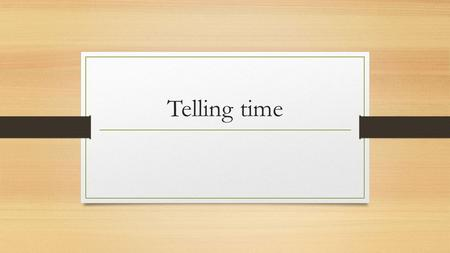 Telling time. To ask what time it is in French, say: Quelle heure est-il? To answer that say for exemple: Il est deux heures. (it's 2 o'clock) → Always.