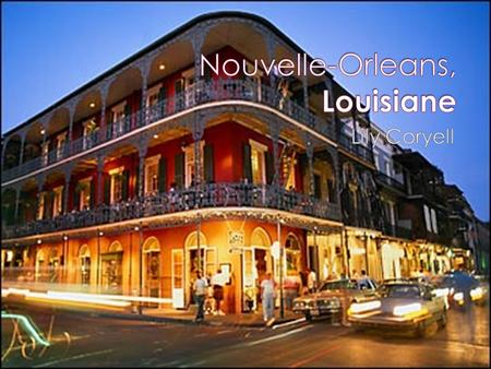  La population de la Nouvelle-Orléans a 223,388 ans a partir de 2006 dans la ville.  Devise- Dollar Americain  New Orleans has one of the largest.