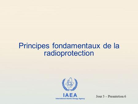 Principes fondamentaux de la radioprotection