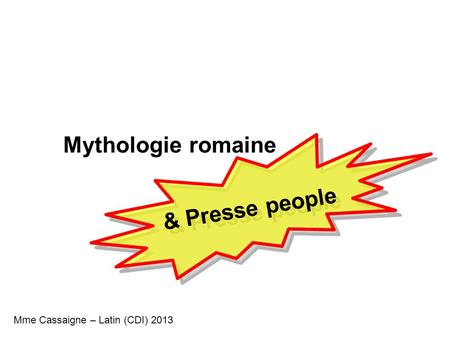 Mythologie romaine & Presse people