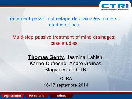 Traitement passif multi-étape de drainages miniers : études de cas Multi-step passive treatment of mine drainages: case studies Thomas Genty, Jasmina Lahlah,