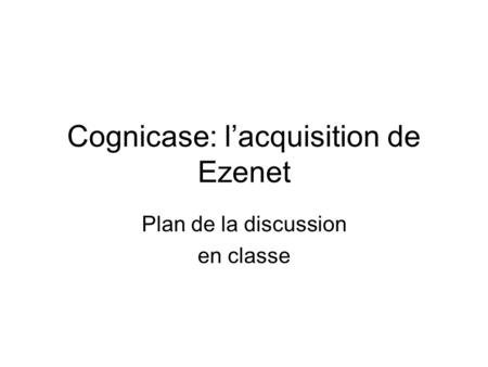 Cognicase: l'acquisition de Ezenet