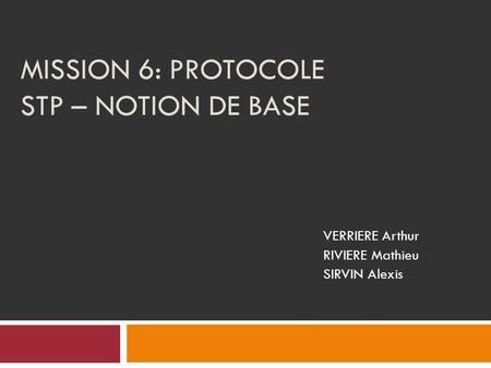 Mission 6: Protocole STP – Notion de Base