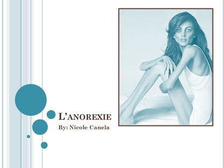L'anorexie By: Nicole Canela.