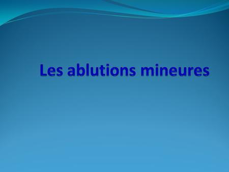 Les ablutions mineures
