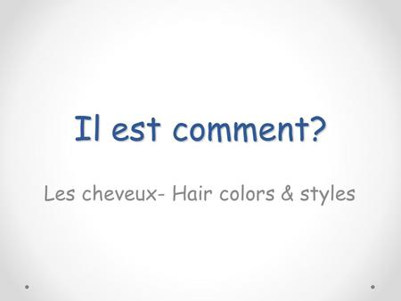 Les cheveux- Hair colors & styles