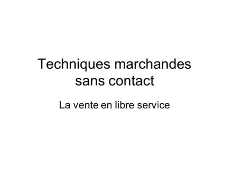 Techniques marchandes sans contact