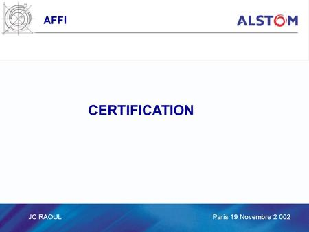 AFFI JC RAOUL Paris 19 Novembre 2 002 CERTIFICATION.