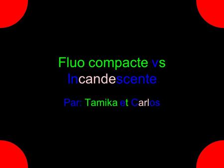 Fluo compacte vs Incandescente