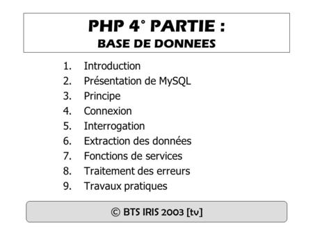 PHP 4° PARTIE : BASE DE DONNEES