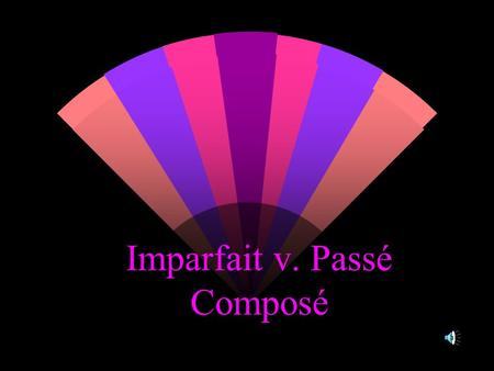 Imparfait v. Passé Composé. Imparfait vs. Passé Composé The imparfait and the passé composé are both used to express past occurrences, but their uses.