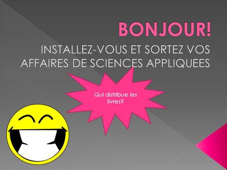 Qui distribue les livres?. ON JOUE ? SINON, J'AI UNE SUPER EVALUATION…