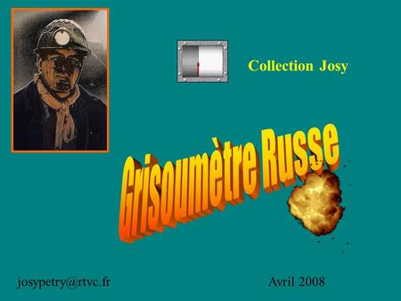 2008 Collection Josy Grisoumètre Russe.