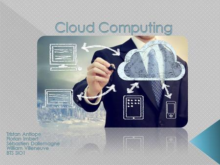 Cloud Computing Tristan Antiope Florian Imbert Sébastien Dallemagne
