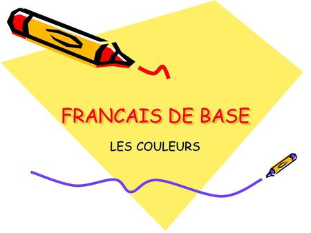 FRANCAIS DE BASE LES COULEURS. Before we start French Checking out the blog Giving back all the work from health Handing in work that you wanted to do.