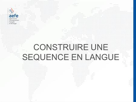 CONSTRUIRE UNE SEQUENCE EN LANGUE