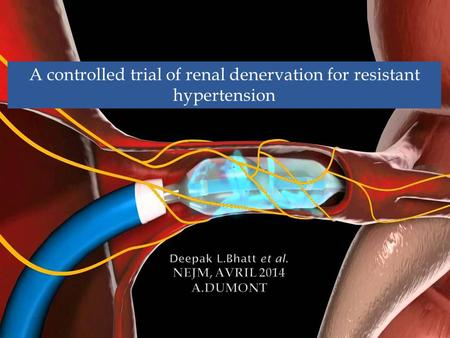 A controlled trial of renal denervation for resistant hypertension.