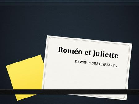 Roméo et Juliette De William SHAKESPEARE…. Introduction… 1564-1616 William Shakespeare.